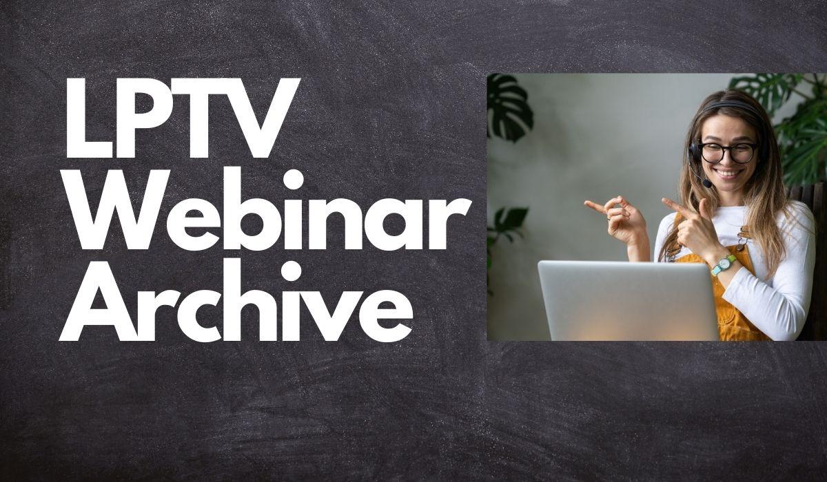 LPTV Webinar Archive